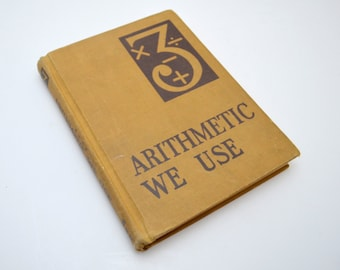 Vintage Math Book, Arithmetic We Use, California Textbook, Grade 3, Darling Illustrations, Unmarked, 1940s