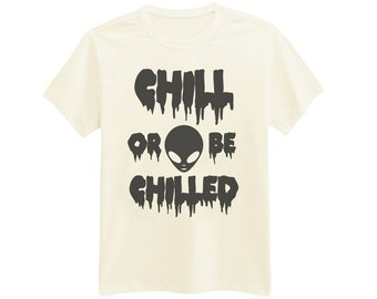 550 - Chill Or Be Chilled - Alien - Horror - Dripping - Printed T-Shirt - by HeartOnMyFingers
