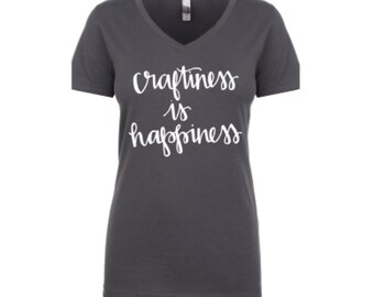 Craftiness is Happiness t shirt