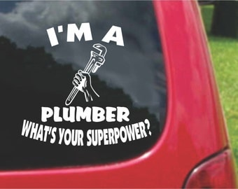 Set (2 Pieces) I'm a Plumber  What's Your Superpower? Sticker Decals 20 Colors To Choose From.  U.S.A Free Shipping