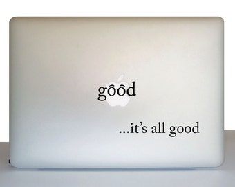 Laptop Decal Macbook Decal Sticker - It's all good decal - It's all good sticker for laptop