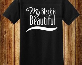 My Black is Beautiful T-Shirt
