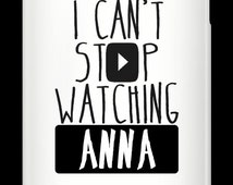 I Can't Stop Watching ANNA youtube iphone case / cover 5-5s and 6-6s