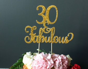 30 and fabulous birthday cake topper .. 30th birthday celebration .. cake topper