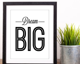 """Motivational Art Print, """"Dream Big"""" Motivational Quotes, Wall Decal Quotes (frame NOT included)"""