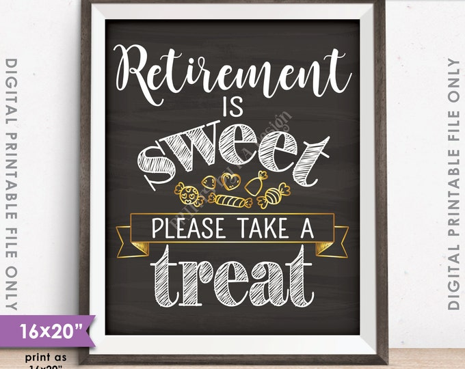 """Retirement Sign, Retirement is Sweet Please Take a Treat, Retirement Party Sign, Candy, Chalkboard Style 16x20"""" Printable Instant Download"""
