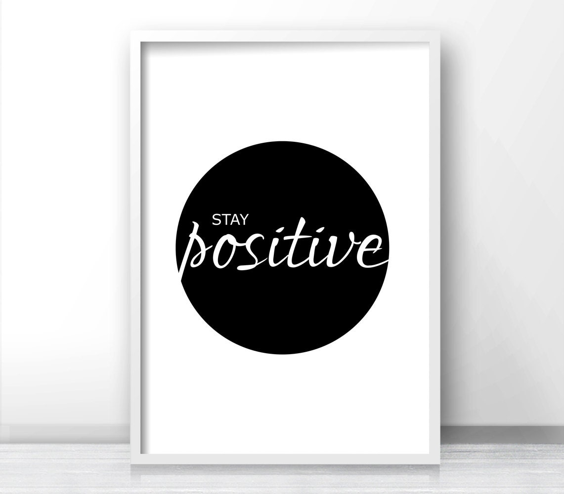 stay positive quote print motivational print black and white - 🔎zoom