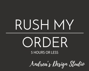 Rush My Order, 5 Hours or Less
