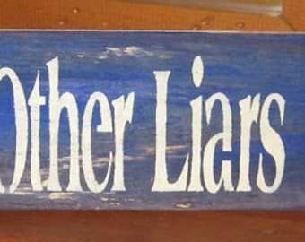 Fishermen & Other Liars Welcome Here.........primitive wall,sign,plaque,hanging/painted/stenciled/handmade/ruff finish