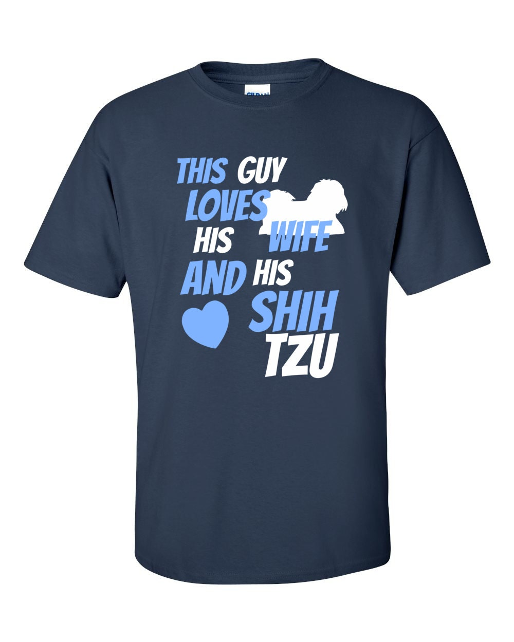 Only Shih Tzus - This Guy Loves His Wife And His Shih Tzu T-shirt