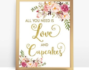 Wedding Cupcake Sign, 5x7 8x10 A4 Dessert sign, All you need is love and CupCake, Floral wedding sign, DIY printable, Instant Download