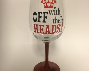 Off With Their Heads Queen of hearts wine glass inspired by Alice in Wonderland