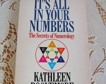Vintage It's All in Your Numbers The Secrets of Numerology Book by Kathleen Roquemore 1985