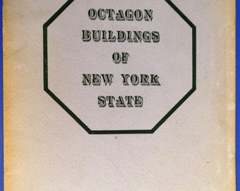 Octagon Buildings of New York State compiled by Ruby M Rounds information & photographs supplied by Stephen R Leonard Sr Revised 1954