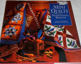 Mini Quilts from Traditional Designs by Adele Corcoran and Caroline Wilkinson Vintage Hardcover Book