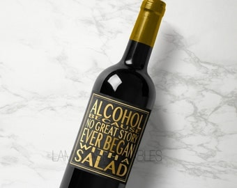 Gold Wine bottle label, wine bottle decor, bachelorette party, 21st birthday wine label, Alcohol because no great story began with a salad