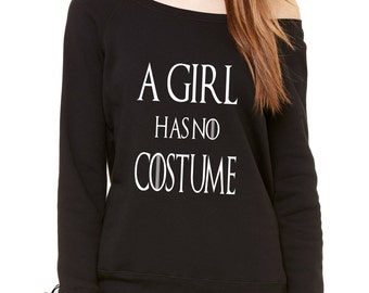 Slouchy A Girl Has No Costume Ladies Wide Neck Off The Shoulder Tv Series Sweatshirt #1575