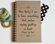 Writing journal, spiral notebook, cute diary, sketchbook - How lucky I am, makes saying goodbye so hard, Winnie the Pooh quote, goodbye gift
