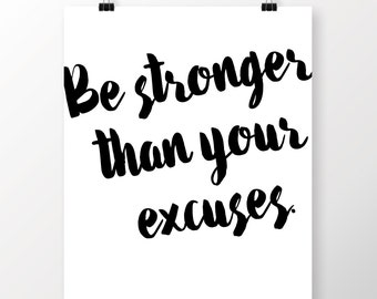 """Download PDF - 8""""x10"""" Quote Poster - """"Be stronger than your excuses"""""""