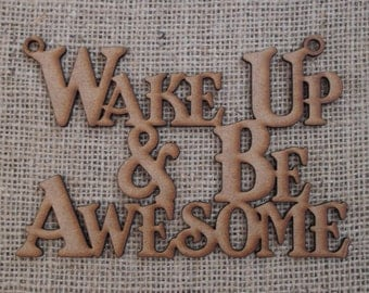 Wake up and be awesome sign
