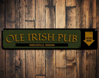 Ole Irish Pub Enter Here Sign, Personalized Bar Location City State Bar Sign, Custom Bar Arrow Beer Decor - Quality Aluminum ENS1001683