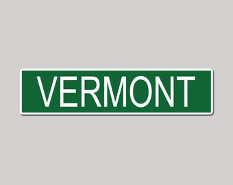 VERMONT State Pride Green Vinyl on White - 4X17 Aluminum Street Sign