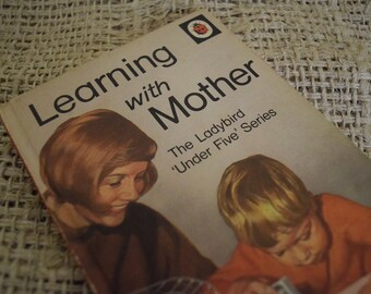 Learning with Mother. Book 3 of the Under 5 Series. Children's Ladybird Book. Series 702