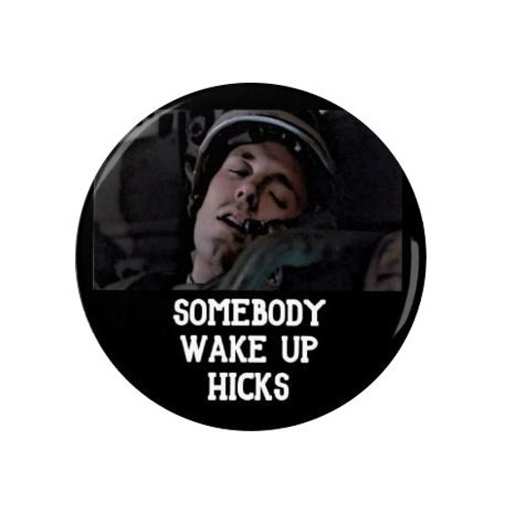 Alien Movie Badges Magnets Somebody Wake Up Hicks