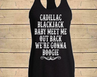 Country Shirts, Cadillac Blackjack, Country Lyrics, Southern Tanks, Brooks & Dunn, Womens (Fitted Style) Soft Blend Racerback
