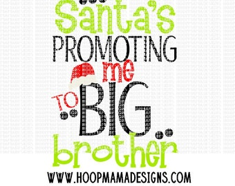 Santas Promoting Me TO Big Brother SVG DXF eps and png Files for Cutting Machines Cameo or Cricut