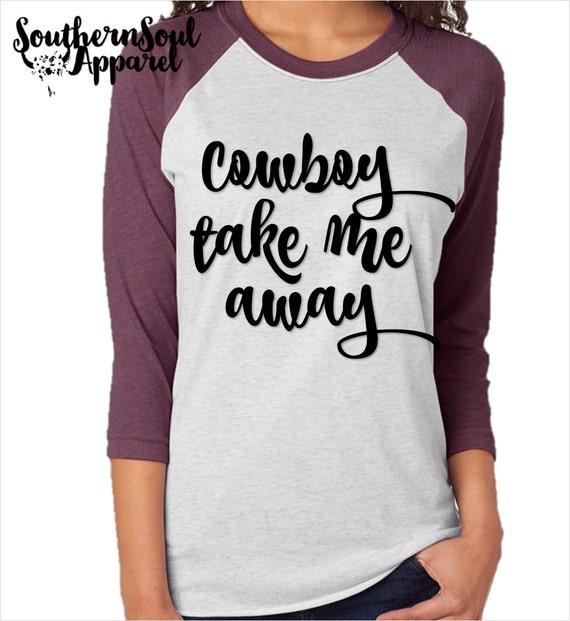 Cowboy Take Me Away, Baseball Raglan Tee, Country T Shirt, Southern T Shirt, Country Boutique Shirt