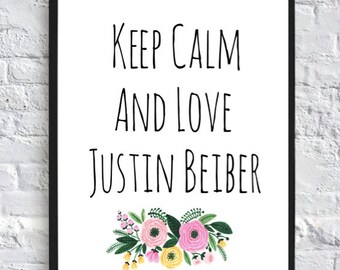Keep Calm and Love Justin Beiber-Printable Wall Art (8x10) DIGITAL DOWNLOAD, Justin Beiber Poster, Wall Decor
