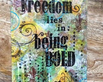 Mixed media 'being bold' art quote