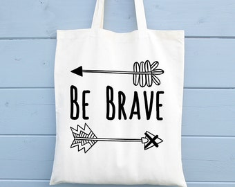 Be Brave, Canvas Tote Bag, Boho Style, Arrows, Shopping Bag, Gift for Her, Cotton Bag, Tote Shopper, Market Bag, Grocery Bag