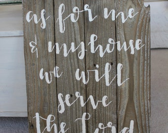 """Reclaimed Wood Sign - Joshua 24:15 """"As For Me and My House We will Serve The Lord"""" - Home Decor"""