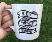 Funny Mug, Get Shit Done Mug, Coffee Mug, Funny Mug, Mug, Get Shit Done
