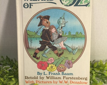 The Wizard of Oz by Frank Baum Retold by William Furstenberg