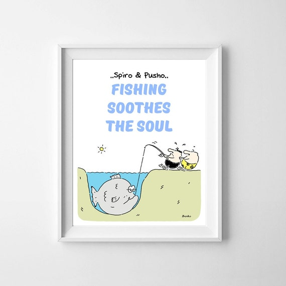 Spiro And Pusho Fishing Quotes Funny Poster Instant Download Inspirational Typography Printable Home Office Kids Room Nursery Wall Decor