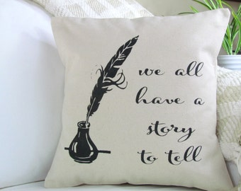 We All Have  Story To Tell Decorative Pillow, Throw Pillow, Couch Pillow, Burlap Pillow,