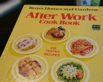 Better Homes and Gardens After Work Cookbook 1974
