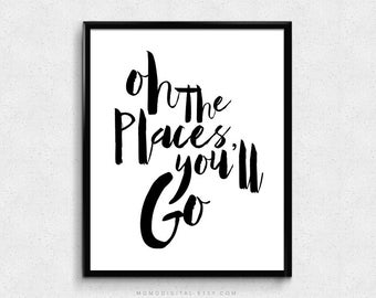 SALE -  Oh The Places You'll Go, Black Handlettering Calligraphy, Modern Art Print, Baby Nursery, Black White, Minimalism Decoration