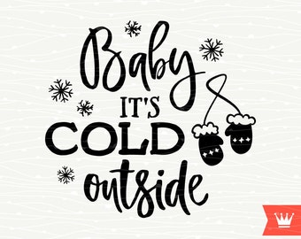 Baby It's Cold Outside SVG Decal Cutting File Merry Christmas Winter Holiday Transfer for Cricut Explore, Silhouette Cameo, Cutting Machines