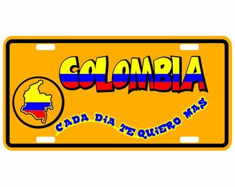 Colombia Cada Dia Te Quiero Mas - Colombia Decorative License Plate - Placa Mapa