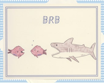 Funny Card, Funny Greeting Card, Snarky Card, Quirky Card, Just Because Card, Funny Fish, Humor Card, Fish Card, Shark Card, Be Right Back