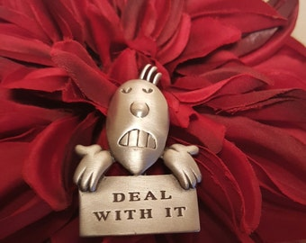 "Vintage Brooch By J. Benton "" Deal with It"""
