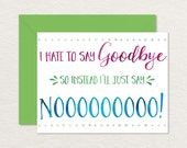 Printable Goodbye Card /  Funny Goodbye Card / Printable Farewell Card / Say No to Goodbye A2 / Moving Card / Bon Voyage Card / Retirement