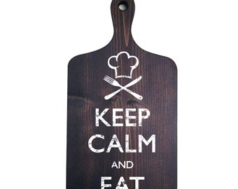 Kitchen Sign, Kitchen Decor, Keep Calm and Eat, Cutting Board, Wood Sign, Wall Hanging, Rustic Kitchen Decor, Wood Kitchen Sign, Kitchen