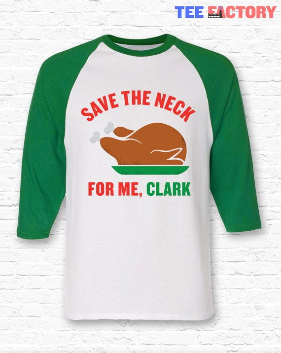 Save The Neck for Me Clark Christmas Vacation Movie Quote