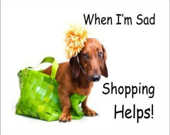 """2"""" x 3"""" Magnet When I'm Sad Shopping Helps Magnet"""