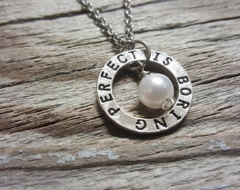 Perfect is Boring Necklace - - Be Different - Be Yourself - Inspirational Necklace - Inspire - Simple Necklace